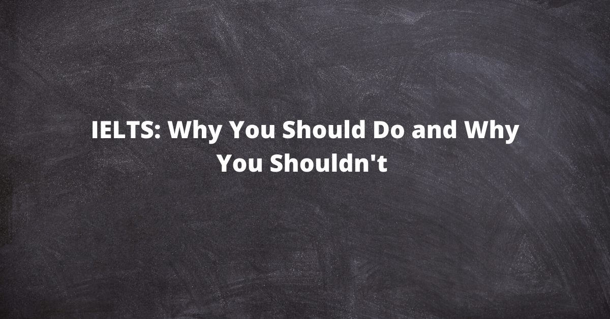 IELTS: Who Should Do and Who Shouldn't