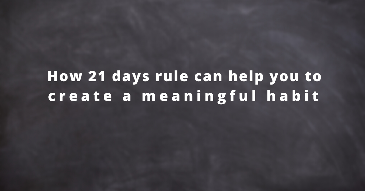 How 21 Days Lockdown Can Help To Reprogram The Brain